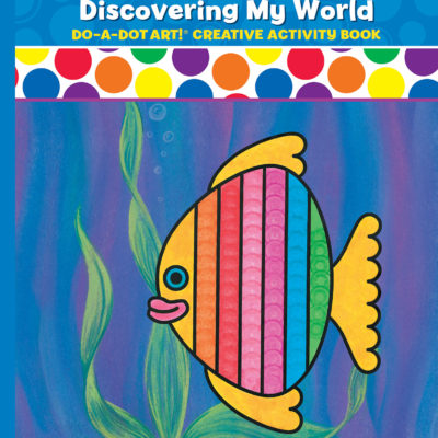 DO-A-DOT ART DISCOVER MY WORLD ACTIVITY BOOK