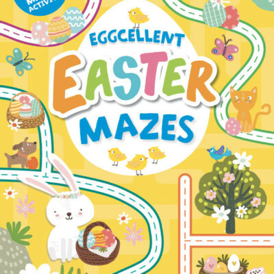 Eggcellent Easter Mazes: 47 Colorful Mazes
