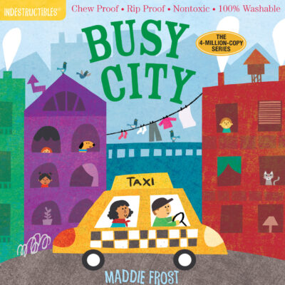 Indestructibles: Busy City: Chew Proof · Rip Proof · Nontoxic · 100% Washable (Book for Babies, Newborn Books, Safe to Chew)
